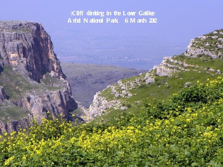 :Cliff climbing in the L o e Galile                          wr        eA rbe N atio Park, 6 M arch 21     l       nal    ...