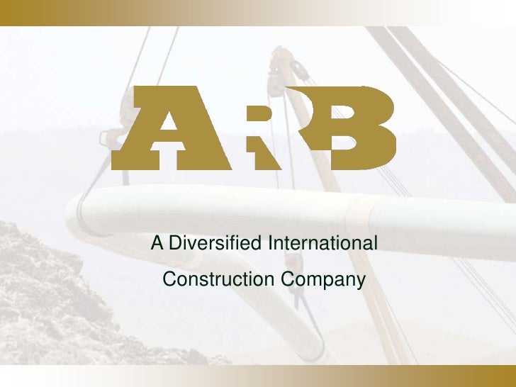 A Diversified International<br />Construction Company<br />