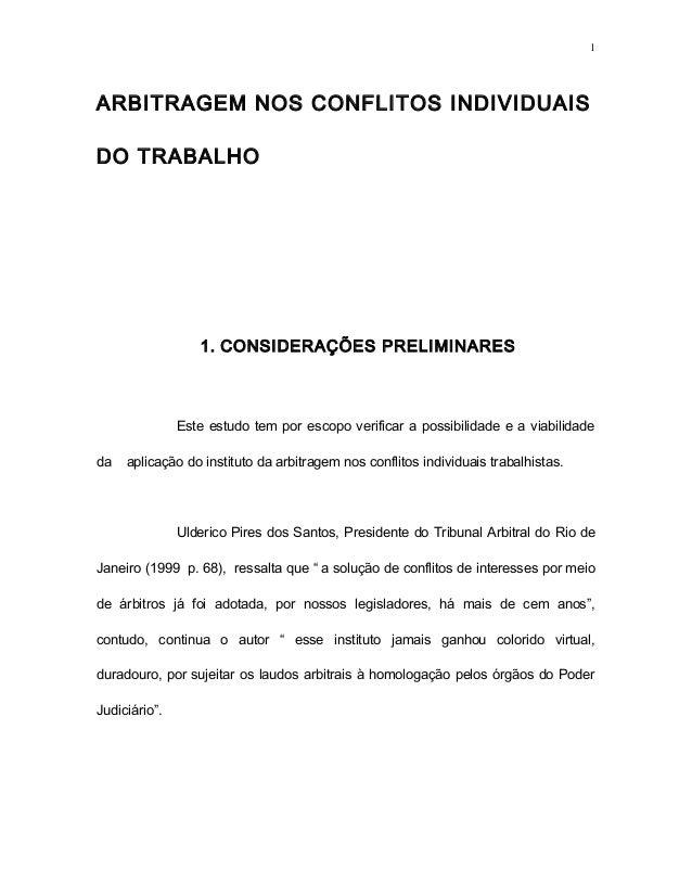 ARBITRAGEM NOS CONFLITOS INDIVIDUAIS DO TRABALHO 1. CONSIDERAÇÕES PRELIMINARES Este estudo tem por escopo verificar a poss...