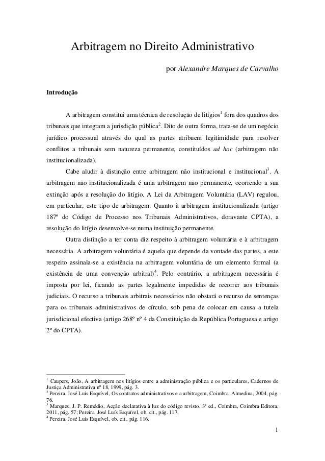 Arbitragem no Direito Administrativo por Alexandre Marques de Carvalho Introdução A arbitragem constitui uma técnica de re...