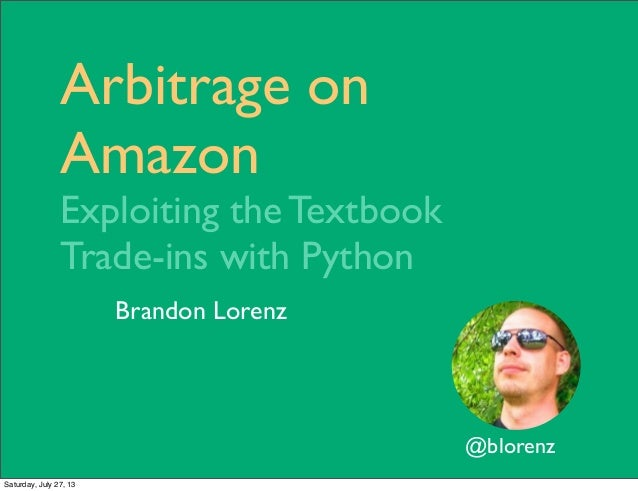 Arbitrage on Amazon: Exploiting the Textbook Trade-ins with Python