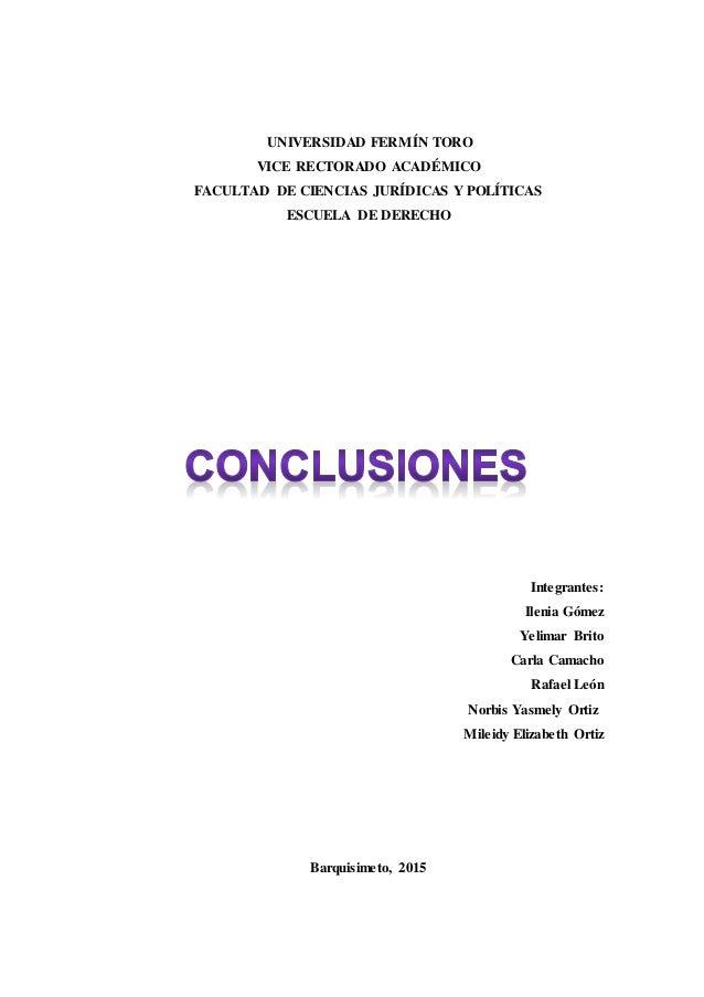 UNIVERSIDAD FERMÍN TORO VICE RECTORADO ACADÉMICO FACULTAD DE CIENCIAS JURÍDICAS Y POLÍTICAS ESCUELA DE DERECHO Integrantes...