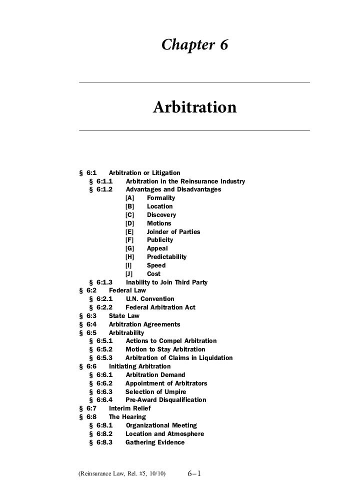 Chapter 6                           Arbitration§ 6:1    Arbitration or Litigation   § 6:1.1      Arbitration in the Reinsu...