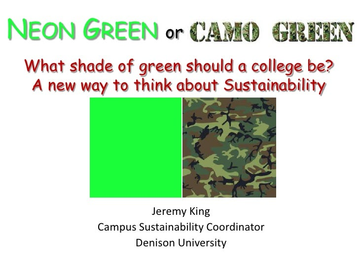 NEON GREEN or What shade of green should a college be? A new way to think about Sustainability                   Jeremy Ki...