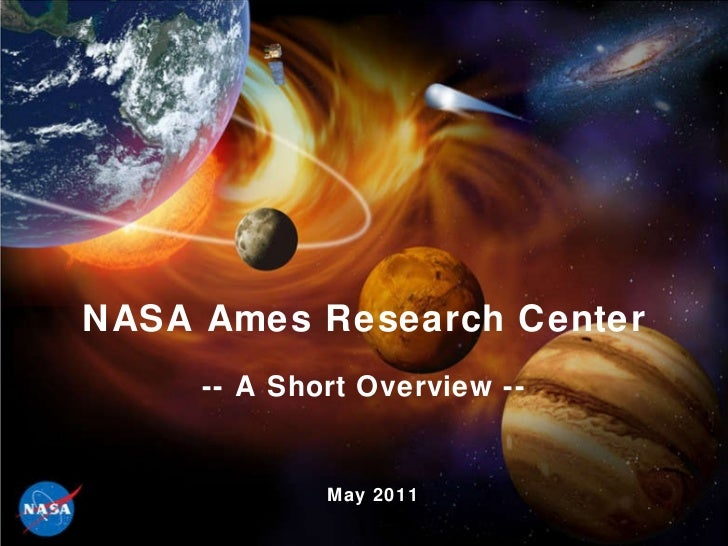 NASA Ames Research Center -- A Short Overview -- May 2011