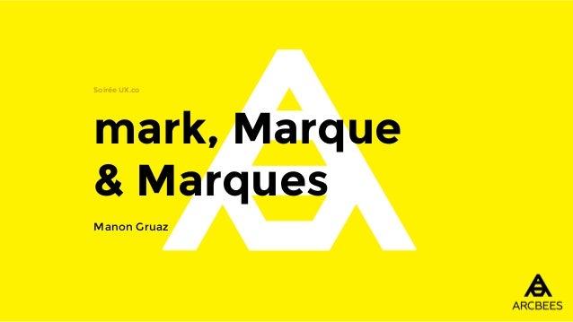 mark, Marque & Marques Soirée UX.co Manon Gruaz