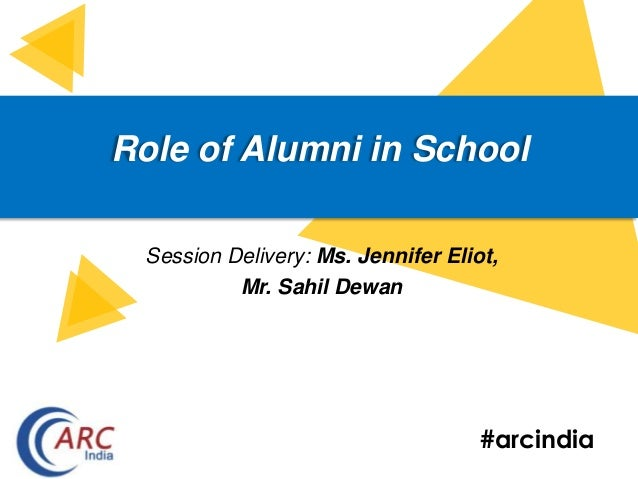 #arcindia Role of Alumni in School Session Delivery: Ms. Jennifer Eliot, Mr. Sahil Dewan