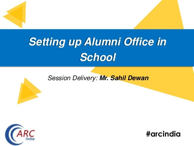 #arcindia Setting up Alumni Office in School Session Delivery: Mr. Sahil Dewan