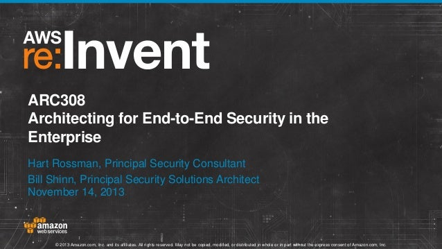 ARC308 Architecting for End-to-End Security in the Enterprise Hart Rossman, Principal Security Consultant Bill Shinn, Prin...