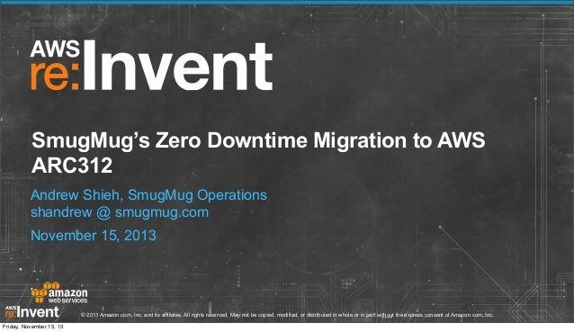 SmugMug's Zero-Downtime Migration to AWS (ARC312) | AWS re:Invent 2013