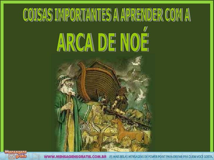 COISAS IMPORTANTES A APRENDER COM A ARCA DE NOÉ