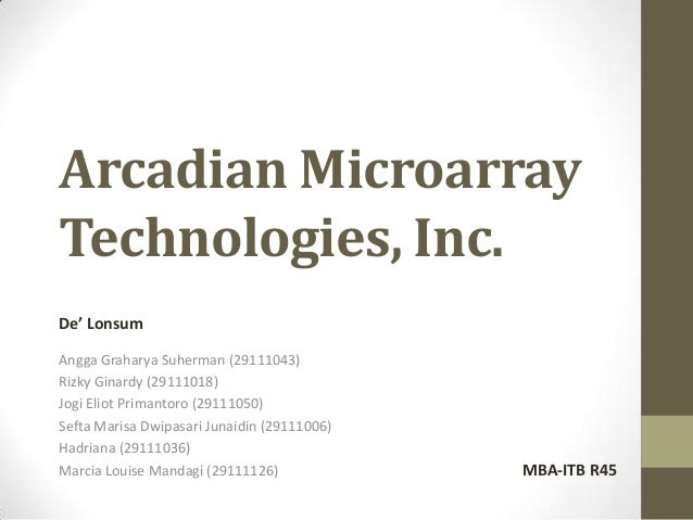 arcadian microarray technologies inc case This excel spreadsheet file is to accompany the case uva-f-1496 the abstract of the case is as follows: in august 2005, an investment manager of a hedge fund is considering purchasing an.