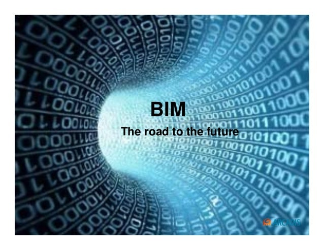 Imagine the resultImagine the result BIM The road to the future