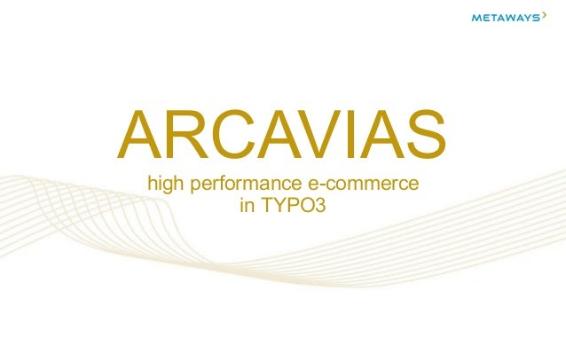 ARCAVIAS high performance e-commerce in TYPO3  Stand Juli 2012  1/55