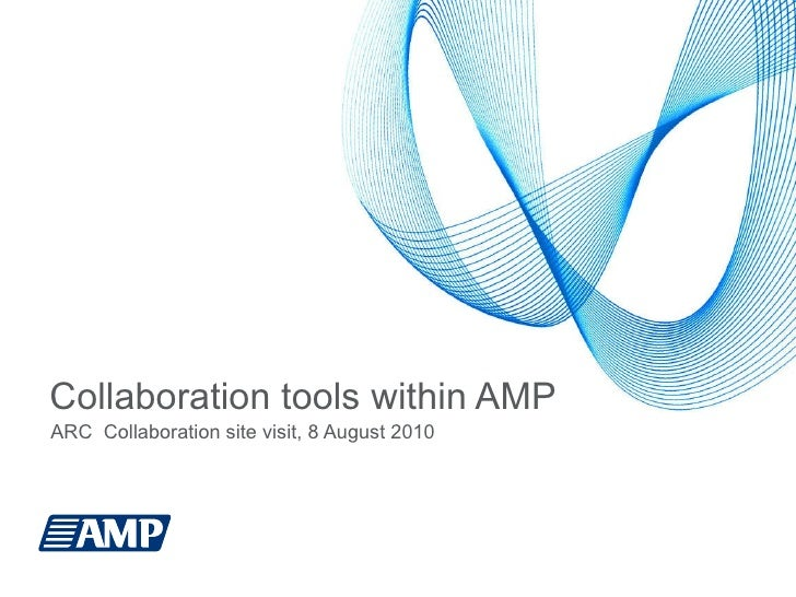 Collaboration tools within AMP ARC  Collaboration site visit, 8 August 2010