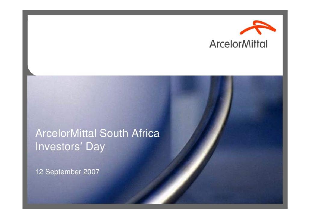 ArcelorMittal South Africa Investors' Day  12 September 2007