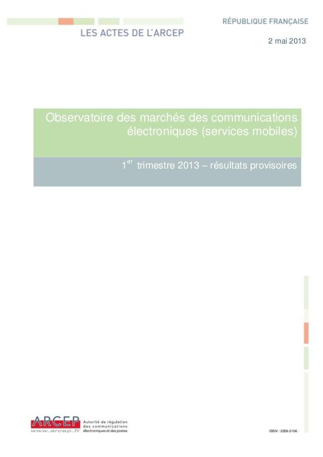 Observatoire des marchés des communicationsélectroniques (services mobiles)1ertrimestre 2013 – résultats provisoires2 mai ...