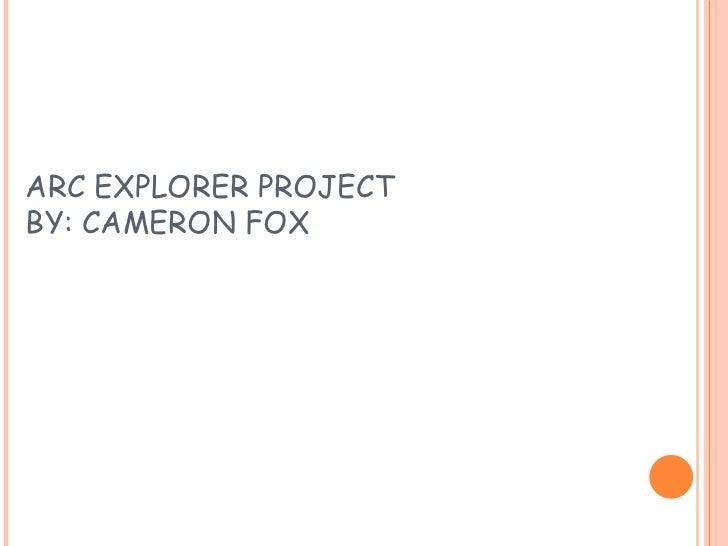 Arc explorer project[1]