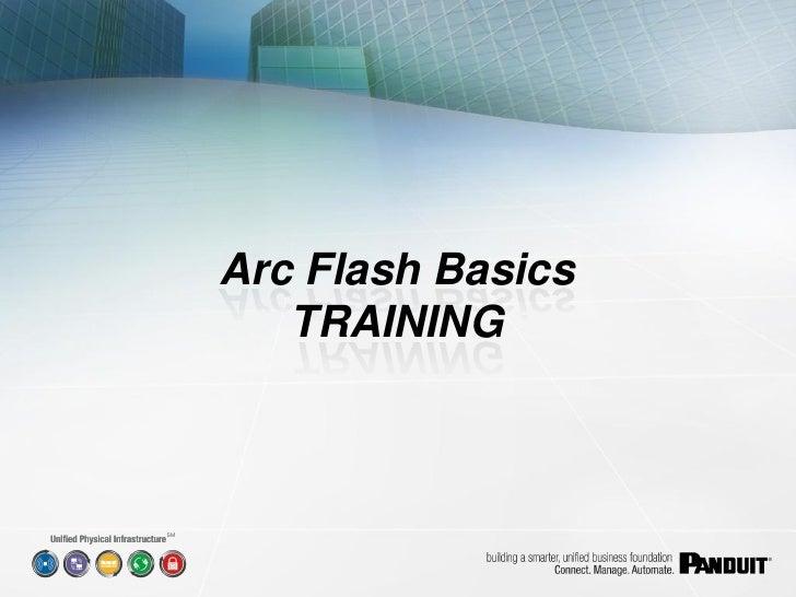 Arc Flash Basics         TRAINING    SM