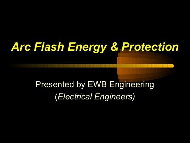 Arc Flash Energy Protection by EWB Engineering