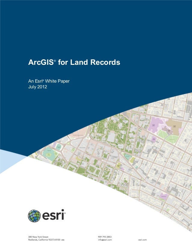 ArcGIS®for Land RecordsAn Esri®White PaperJuly 2012