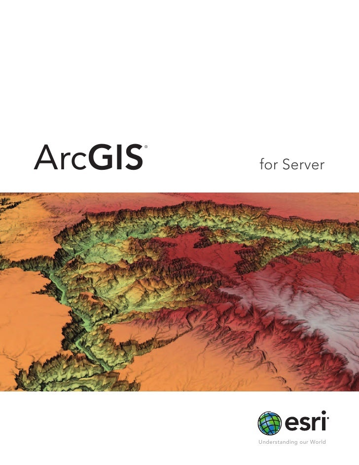 ArcGIS     ®         for Server         Understanding our World
