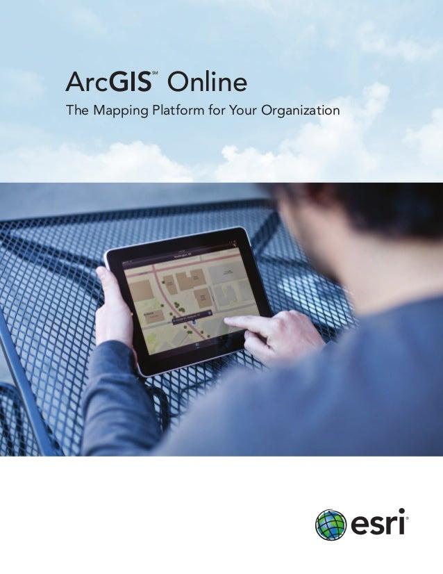 ArcGISSMOnlineThe Mapping Platform for Your Organization