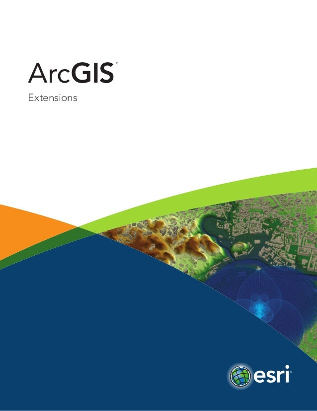 ArcGIS ® Extensions