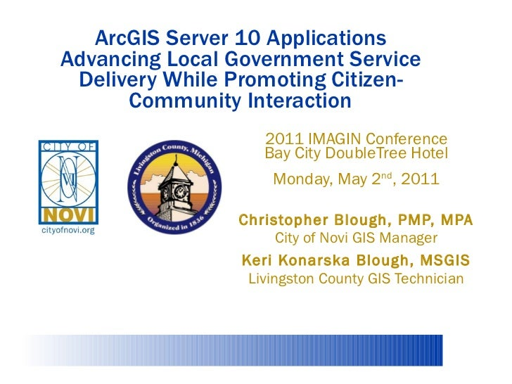 ArcGIS Server 10 Applications Advancing Local Government Service Delivery While Promoting Citizen-Community Interaction 20...