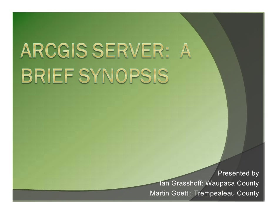 ArcGIS Server a Brief Synopsis