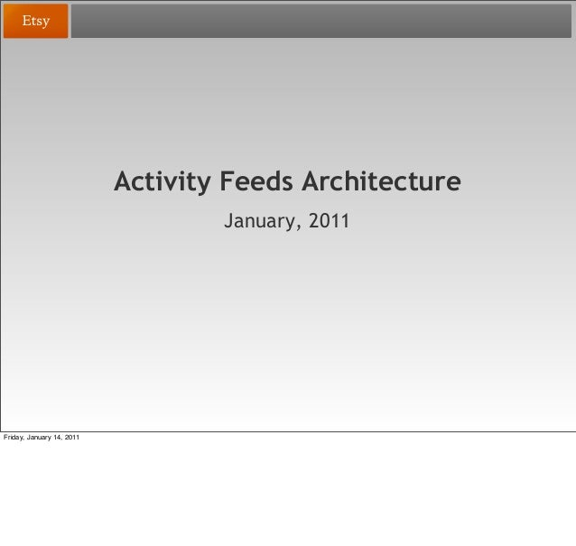 Activity Feeds ArchitectureJanuary, 2011Friday, January 14, 2011