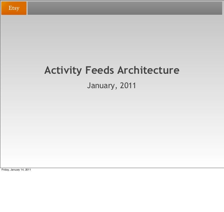 Activity Feeds Architecture                                    January, 2011     Friday, January 14, 2011