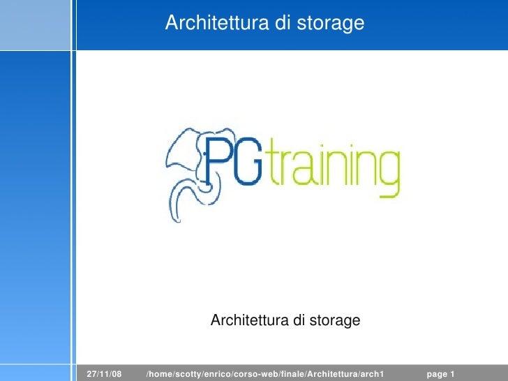 Architetturadistorage                              Architetturadistorage   27/11/08   /home/scotty/enrico/corsoweb/fi...