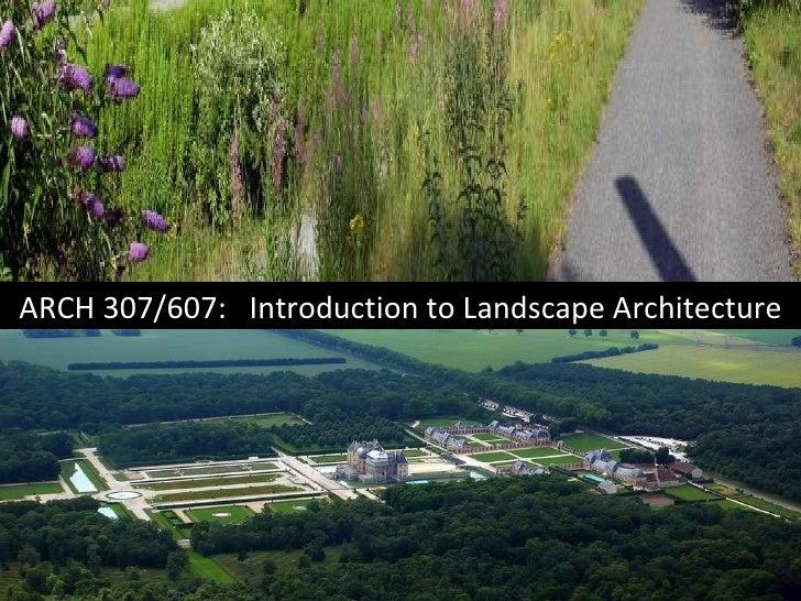 ARCH 307/607:  Introduction to Landscape Architecture