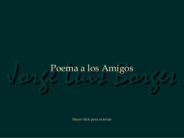"""Poema """"para los amigos"""", Jorge Luis Borges."""