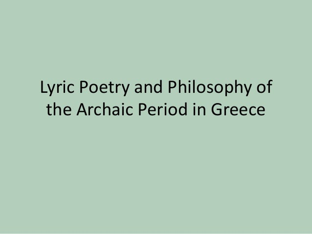 Lyric Poetry and Philosophy of the Archaic Period in Greece