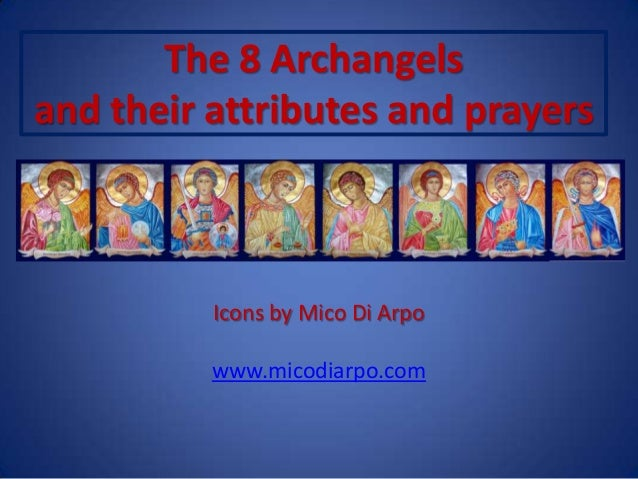 The 8 Archangels and their attributes and prayers Icons by Mico Di Arpo www.micodiarpo.com