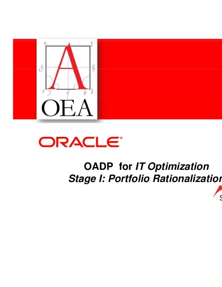 OADP for IT OptimizationStage I: Portfolio Rationalization