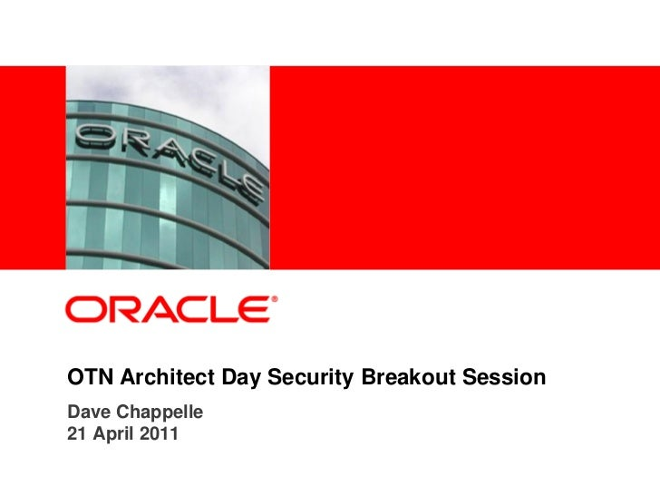 <Insert Picture Here>OTN Architect Day Security Breakout SessionDave Chappelle21 April 2011