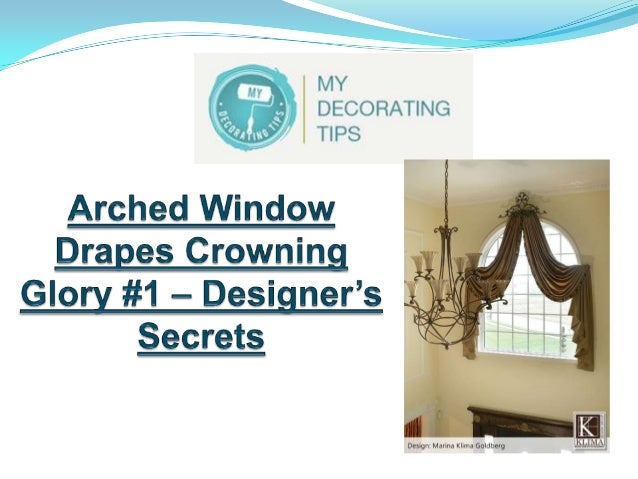 Arched Window Drapes Crowning Glory #1 – Designer's Secrets