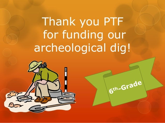 Thank you PTF  for funding ourarcheological dig!