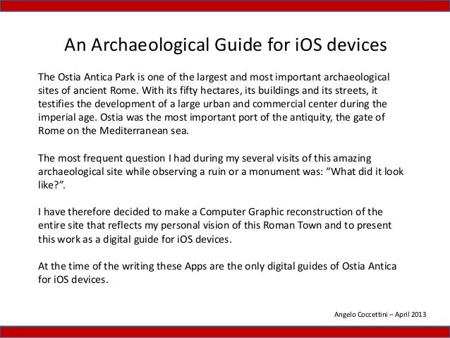 An Archaeological Guide for iOS devicesThe Ostia Antica Park is one of the largest and most important archaeologicalsites ...