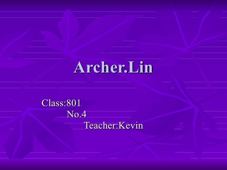 Archer.Lin Class:801  No.4  Teacher:Kevin