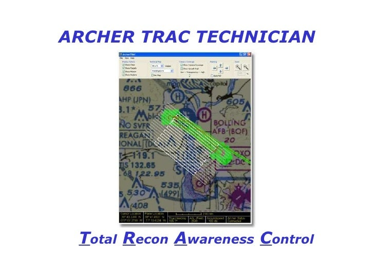 ARCHER TRAC TECHNICIAN T otal   R econ   A wareness   C ontrol