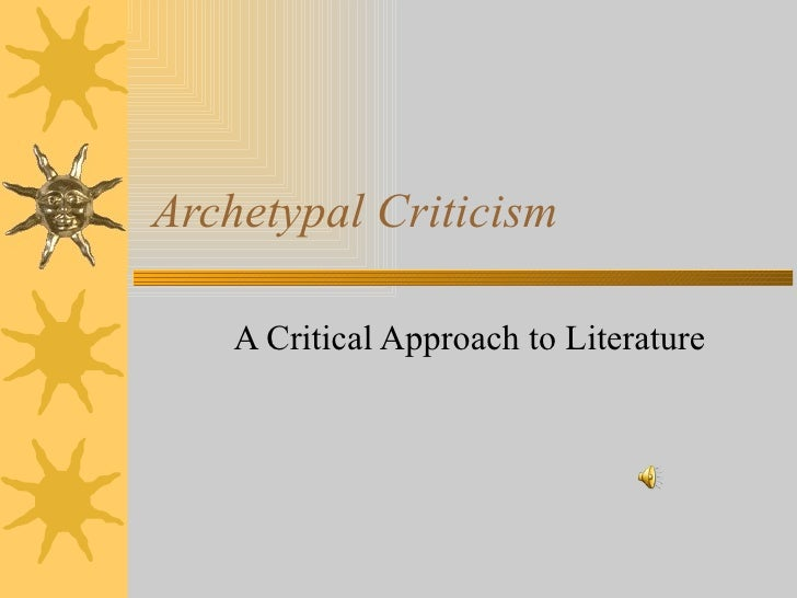 Archetypal Criticism A Critical Approach to Literature