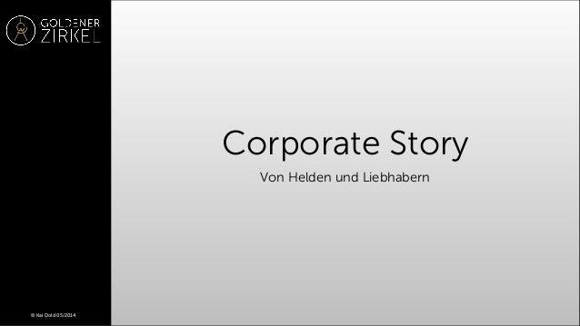 Corporate Story Von Helden und Liebhabern © Kai Dold 05/2014