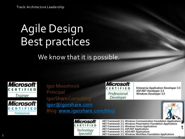 Track: Architecture Leadership      Agile Design      Best practices                 We know that it is possible.         ...