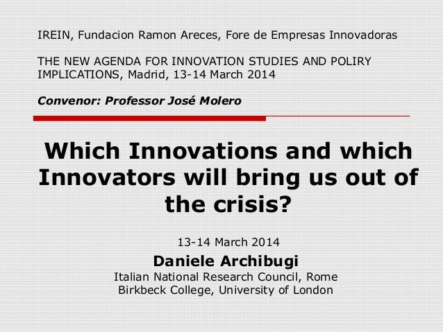 IREIN, Fundacion Ramon Areces, Fore de Empresas Innovadoras THE NEW AGENDA FOR INNOVATION STUDIES AND POLIRY IMPLICATIONS,...