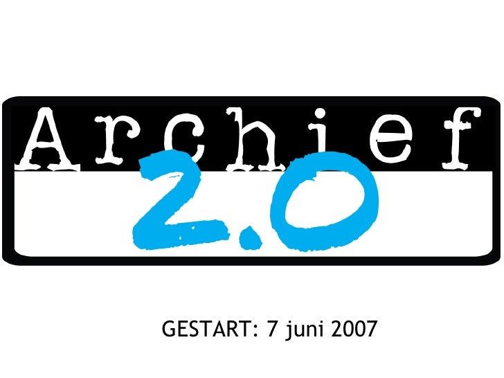 GESTART: 7 juni 2007