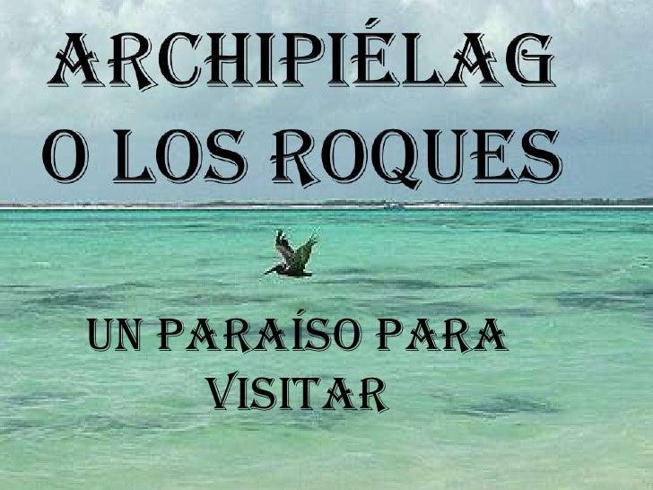 Archipiélago Los Roques<br />Un paraíso para visitar<br />